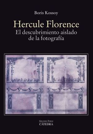 HERCULE FLORENCE.  EL DESCUBRIMIENTO AISLADO DE LA FOTOGRAFIA