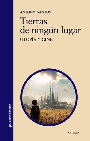 TIERRAS DE NINGUN LUGAR UTOPIA Y CINE
