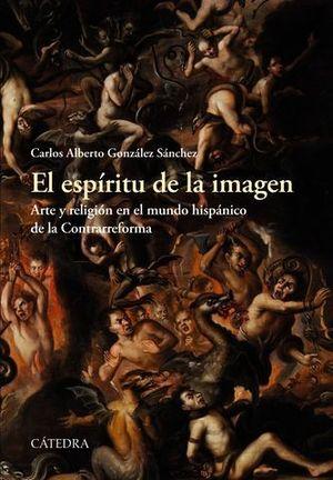 EL ESPIRITU DE LA IMAGEN.  ARTE Y RELIGION EN EL MUNDO HISPANICO