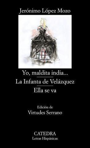 YO, MALDITA INDIA.../  LA INFANTA DE VELÁZQUEZ /  ELLA SE VA