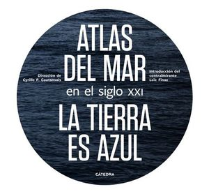 ATLAS DEL MAR EN EL SIGLO XXI LA TIERRA ES AZUL