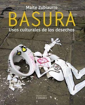 BASURA  USOS CULTURALES DE LOS DESECHOS