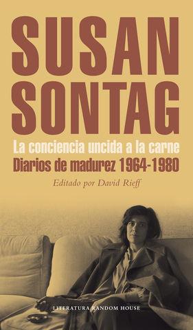 LA CONCIENCIA UNCIDA A LA CARNE DIARIOS DE MADUREZ 1964-1980