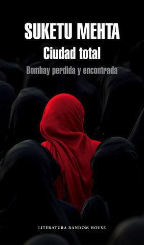 CIUDAD TOTAL. BOMBAY PERDIDA Y ENCONTRADA