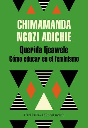 QUERIDA IJEAWELE COMO EDUCAR EN EL FEMINISMO
