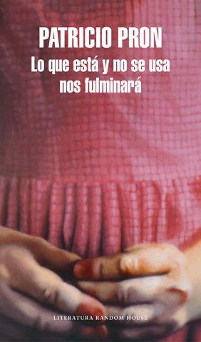 LO QUE ESTA Y NO SE USA NOS FULMINARA