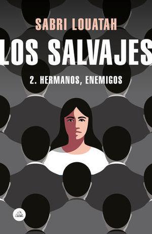 LOS SALVAJES 2 HERMANOS, ENEMIGOS