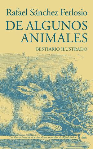 DE ALGUNOS ANIMALES BESTIARIO ILUSTRADO