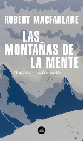LAS MONTAÑAS DE LA MENTE HISTORIA DE UNA FASCINACIÓN