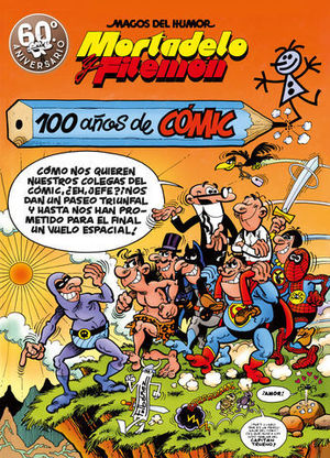 MORTADELO Y FILEMON.  100 AÑOS DE CÓMIC