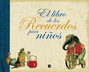 LIBRO DE LOS RECUERDOS PARA NIÑOS EL