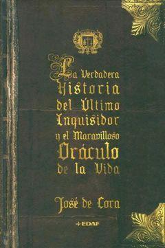 VERDADERA HISTORIA ULTIMO INQUISIDORY MARAVILLOSO ORACULO DE LA VIDA