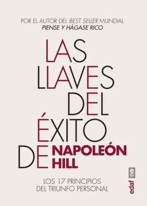 LAS LLAVES DEL ÉXITO DE NAPOLEÓN HILL. LOS 17 PRINCIPIOS DEL TRIUNFO P