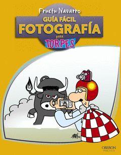 GUIA FACIL FOTOGRAFIA PARA TORPES