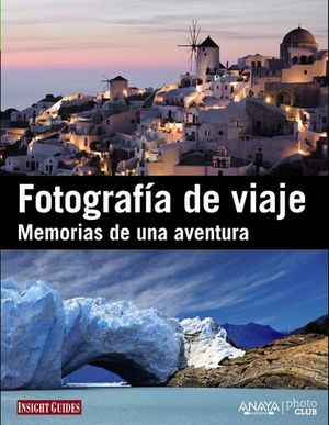 FOTOGRAFIA DE VIAJE MEMORIAS DE UNA AVENTURA