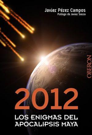 2012 LOS ENIGMAS DEL APOCALIPSIS MAYA