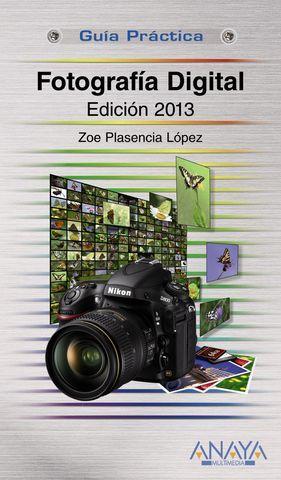 FOTOGRAFIA DIGITAL ED. 2013 GUIA PRACTICA