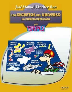 LOS SECRETOS DEL UNIVERSO CIENCIA EXPLICADA PARA TORPES