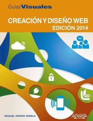 CREACION Y DISEÑO WEB ED. 2014 GUIAS VISUALES