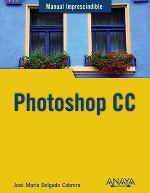 PHOTOSHOP CC MANUAL IMPRESCINDIBLE