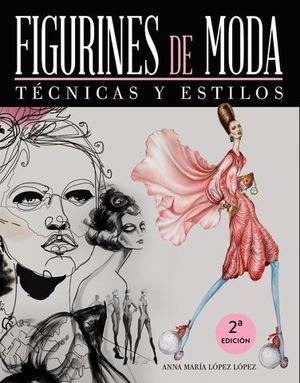 FIGURINES DE MODA.  TECNICAS Y ESTILOS