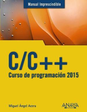 C/C ++ CURSO DE PROGRAMACION 2015 MANUAL IMPRESCINDIBLE