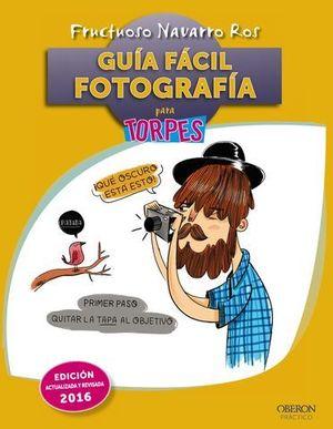 GUIA FACIL DE FOTOGRAFIA PARA TORPES