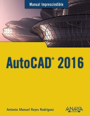 AUTOCAD 2016 MANUAL IMPRESCINDIBLE