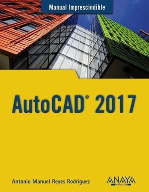 AUTOCAD 2017 MANUAL IMPRESCINDIBLE
