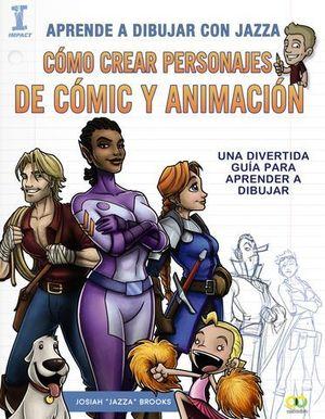APRENDE  DIBUJAR CON JAZZA  COMO CREAR PERSONAJES DE COMIC Y ANIMACION