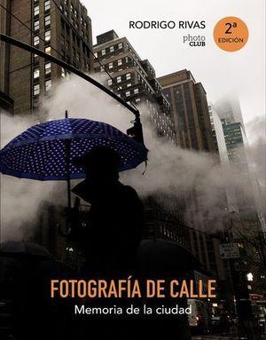 FOTOGRAFIA DE CALLE.  MEMORIA DE LA CIUDAD