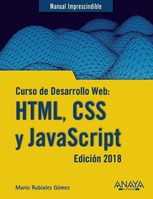 CURSO DE DESARROLLO WEB: HTML, CSS Y JAVASCRIPT ED. 2018