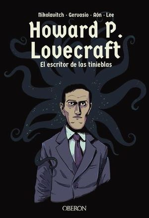 HOWARD P. LOVECRAFT.  EL ESCRITOR DE LAS TINIEBLAS