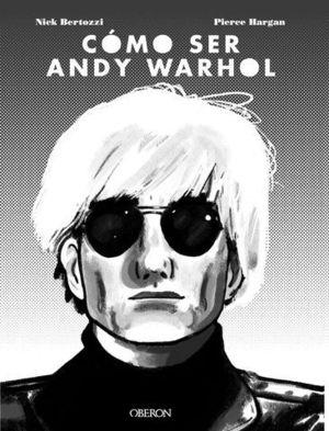 COMO SER ANDY WARHOL
