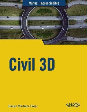 CIVIL 3D.  MANUAL IMPRESCINDIBLE   ED. 2019
