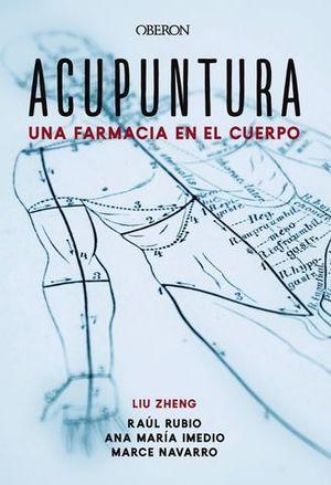 UNA FARMACIA EN EL CUERPO. ACUPUNTURA: CIENCIA MILENARIA