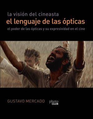 LA VISIÓN DEL CINEASTA. EL LENGUAJE DE LAS LENTES