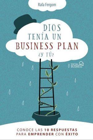 DIOS TENÍA UN BUSINESS PLAN, ¿Y TÚ?