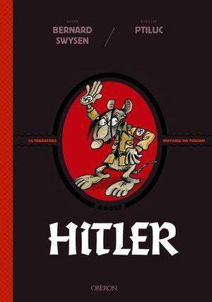 HITLER.  LA VERDADERA HISTORIA ¡ DE VERDAD !