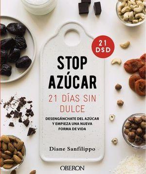 ¡STOP AZÚCAR! DESENGANCHARTE DEL AZÚCAR EN 21 DÍAS