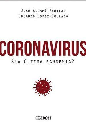 CORONAVIRUS. LA ULTIMA PANDEMIA