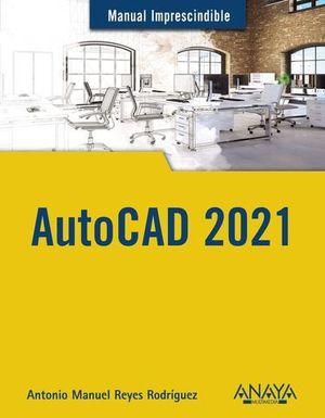 AUTOCAD 2021.  MANUAL IMPRESCINDIBLE