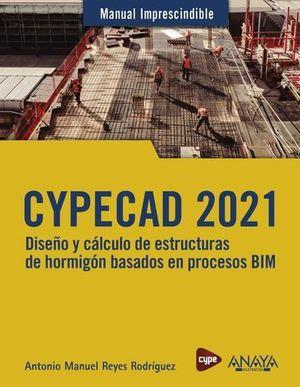 CYPECAD 2021. DISEÑO Y CÁLCULO DE ESTRUCTURAS DE HORMIGÓN BASADO EN PR