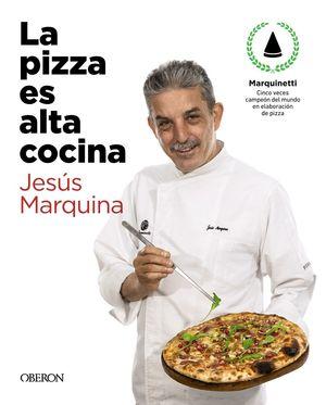 LA PIZZA ES ALTA COCINA - EDICIÓN ACTUALIZADA