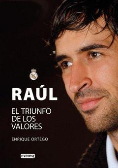 RAUL EL TRIUNFO DE LOS VALORES