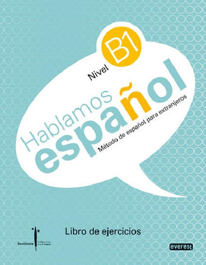 HABLAMOS ESPAÑOL NIVEL B1 LIBRO DE EJERCICIOS