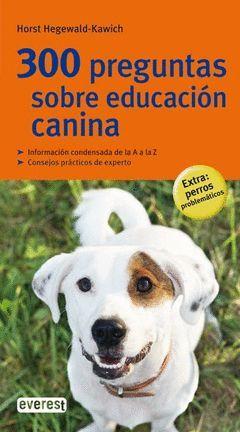 300 PREGUNTAS SOBRE EDUCACION CANINA
