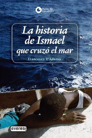 LA HISTORIA DE ISMAEL QUE CRUZO EL MAR
