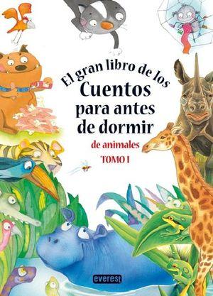EL GRAN LIBRO DE LOS CUENTOS PARA ANTES DE DORMIR DE ANIMALES TOMO I
