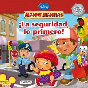 LA SEGURIDAD, LO PRIMERO ! MANNY MANITAS